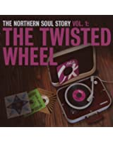 The Northern Soul Story /Vol.1 : The Twisted Wheel