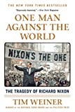 img - for One Man Against the World: The Tragedy of Richard Nixon book / textbook / text book
