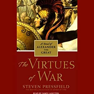 The Virtues of War: A Novel of Alexander the Great | [Steven Pressfield]