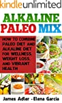 Alkaline Paleo Mix: How to Combine Pa...