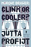 Morgue Drawer: Clink or Cooler? (Morgue Drawer series Book 5)