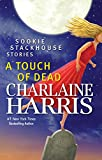 A Touch of Dead: Sookie Stackhouse Stories (Sookie Stackhouse/True Blood)
