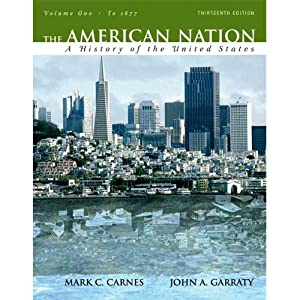 VangoNotes for The American Nation, 13/e, Volume 1 | [Mark C. Carnes, John A. Garraty]