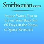 France Wants You to Lie on Your Back for 60 Days in the Name of Space Research | Erin Blakemore
