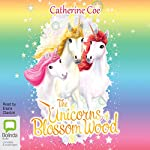 The Unicorns of Blossom Wood | Catherine Coe