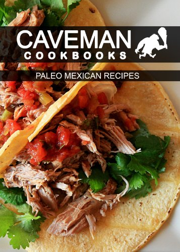 Paleo Mexican Recipes (Caveman Cookbooks) by Angela Anottacelli
