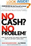No Cash? No Problem!: Learn How To Ge...