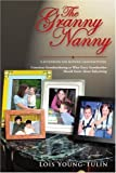 img - for The Granny Nanny: Conscious Grandmothering or What Every Grandmother Should Know About Babysitting book / textbook / text book
