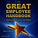 The Great Employee Handbook (       UNABRIDGED) by Quint Studer Narrated by Kevin Young