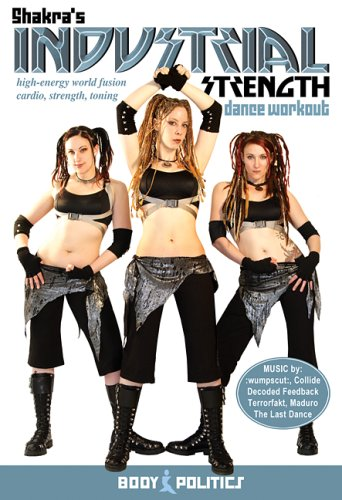 The Industrial Strength Dance Workout, with Shakra: Dance fitness with an Industrial edge (REGIONLESS) (NTSC) [DVD] [Edizione: Regno Unito]