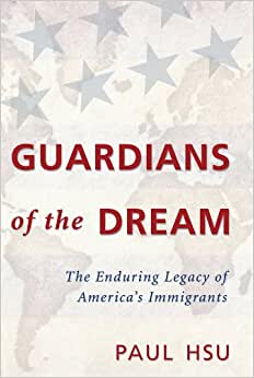 Guardians Of The Dream: The Enduring Legacy Of America's Immigrants