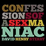 Confessions of a Sex Maniac | David Henry Sterry