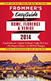 Frommer's EasyGuide to Rome, Florence and Venice  2014 (Easy Guides)