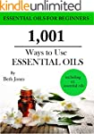 1,001 Ways to Use Essential Oils - in...