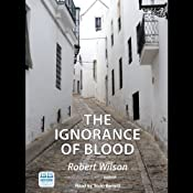 The Ignorance of Blood | [Robert Wilson]