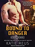Bound to Danger (Deadly Ops)