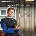 The Keeper: A Novel (       UNABRIDGED) by Suzanne Woods Fisher Narrated by Amy Rubinate