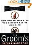 The Groom's Secret Handbook: How Not...