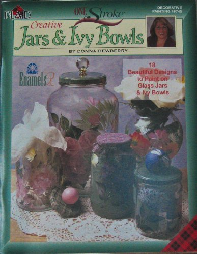 Creative Jars & Ivy Bowls (One Stroke Decorative Painting)