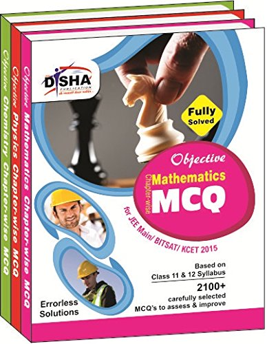 Objective Physics, Chemistry, Mathematics - Chapter-wise MCQ for JEE Main/BITSAT/VITEEE/KCET 2015
