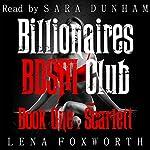 Billionaires BDSM Club, Book One : Scarlett | Lena Foxworth