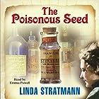 The Poisonous Seed Hörbuch von Linda Stratmann Gesprochen von: Emma Powell
