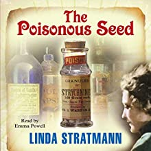 The Poisonous Seed Audiobook by Linda Stratmann Narrated by Emma Powell