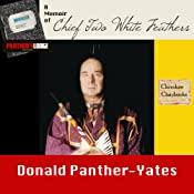 A Memoir of Chief Two White Feathers: Portrait of a Spiritual Practitioner (Cherokee Chapbooks) (Vol. 2)   [Donald N. Panther-Yates]