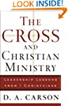 Cross and Christian Ministry, The: An...