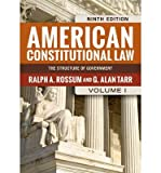 By Ralph A  Rossum American Constitutional Law, Volume I: The Structure of Government (American Constitutional Law: The (Ninth Edition, Ninth Edition)