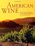 American Wine: The Ultimate Companion to the Wines and Wineries of the United States (0520273214) by Robinson, Jancis