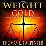 The Weight of Gold | Thomas K. Carpenter