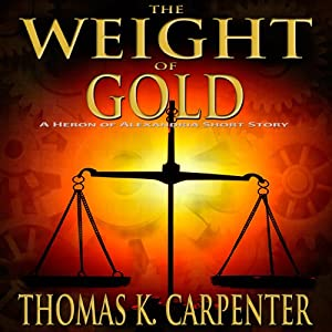 The Weight of Gold | [Thomas K. Carpenter]