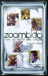 Zoombido 1: Para Se Fazer Uma Cancao - A Serie de Paulinho Moska