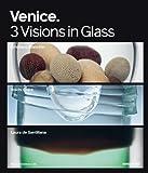 Venice: 3 Visions in Glass- Cristiano Bianchin, Yoichi Ohira, Laura de Santillana (3897903032) by Attila Dorigato