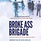 The Broke Ass Brigade: Living with Asperger's in the Savage Side of the American Dream Hörbuch von Don Romonov Gesprochen von: Ron Welch
