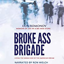 The Broke Ass Brigade: Living with Asperger's in the Savage Side of the American Dream Audiobook by Don Romonov Narrated by Ron Welch