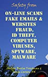 Protect Yourself Online Fake Emails Websites Fraud Hoaxes Scams: Safety On-Line (On-Line Internet How To Book 1)