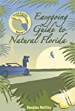 img - for Easygoing Guide to Natural Florida: South Florida book / textbook / text book
