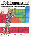 It's Elementary: Investigating the Chemical World