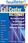 The Call Center Dictionary: The Compl...