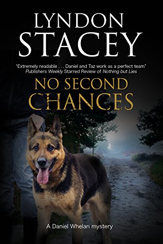No Second Chances: A British Police Dog-Handler Mystery (A Daniel Whelan Mystery)