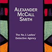 The No.1 Ladies' Detective Agency: The No 1 Ladies' Detective Agency, Book 1 | [Alexander McCall Smith]