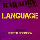 Language (In the Style of Porter Robinson) [Karaoke Version]