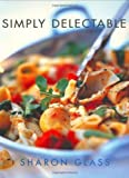 img - for Simply Delectable by Sharon Glassman (2002-09-01) book / textbook / text book