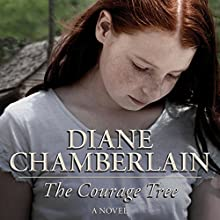 The Courage Tree (       UNABRIDGED) by Diane Chamberlain Narrated by Ann Marie Lee