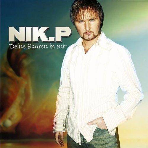 Nik P. - Deine Spuren In Mir - Zortam Music