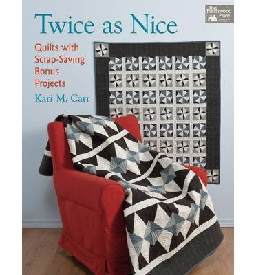 twice-as-nice-quilts-with-scrap-saving-bonus-projects-paperback-common