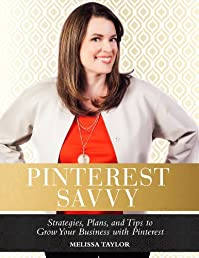 (FREE on 5/30) Pinterest Savvy: Strategies, Plans, And Tips To Grow Your Business With Pinterest by Melissa Taylor - http://eBooksHabit.com