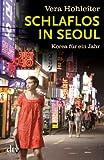 Schlaflos in Seoul: Korea für ein Jahr (dtv Unterhaltung)